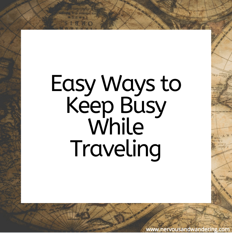 Easy Ways to Keep Busy While Traveling