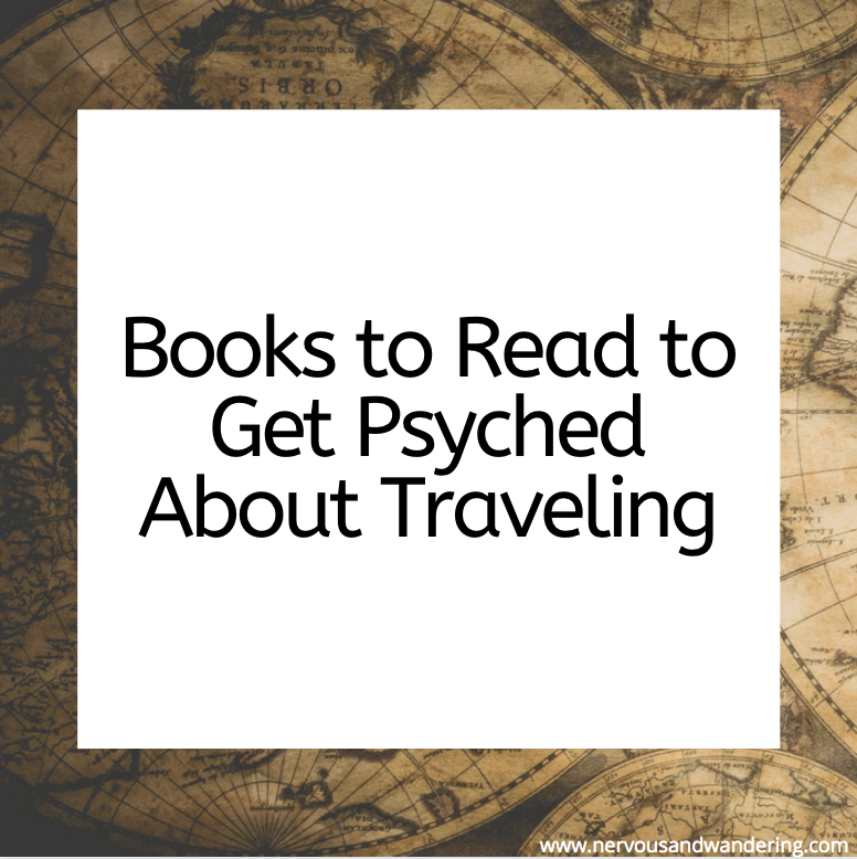 Books To Read To Get Psyched About Traveling